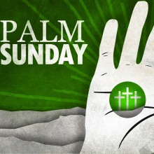 He_Has_Risen_PALM SUNDAY_Title