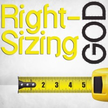 Right-Sizing God