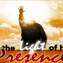 In the Light of His Presence